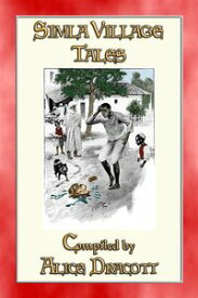 SIMLA VILLAGE TALES - 51 illustrated tales from the Indian foothills of the Himalayas【電子書籍】[ Anon E Mouse ]