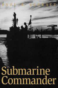 Submarine CommanderA Story of World War II and Korea【電子書籍】[ Paul R. Schratz ]