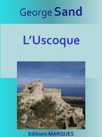 L'UscoqueTexte int?gral【電子書籍】[ George Sand ]