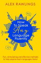 How to Speak Any Language FluentlyFun, stimulating and effective methods to help...