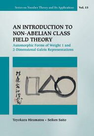An Introduction to Non-Abelian Class Field TheoryAutomorphic Forms of Weight 1 and 2-Dimensional Galois Representations【電子書籍】[ Toyokazu Hiramatsu ]