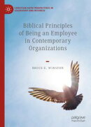 Biblical Principles of Being an Employee in Contemporary Organizations