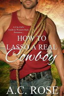 How To Lasso A Real Cowboy