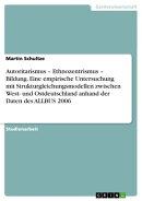 Autoritarismus - Ethnozentrismus - Bildung. Eine empirische Untersuchung mit Strukturgleichungsmodellen zwis…