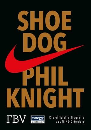Shoe DogDie offizielle Biografie des NIKE-Gr?nders【電子書籍】[ Phil Knight ]