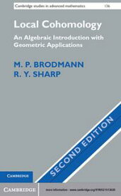 Local CohomologyAn Algebraic Introduction with Geometric Applications【電子書籍】[ M. P. Brodmann ]