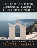 The Role of the Laity In the Administration and Governance of Ecclesiastical Property: Canons of the Eastern…