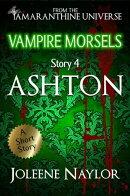 Ashton (Vampire Morsels)
