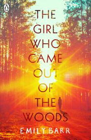 The Girl Who Came Out of the Woods【電子書籍】[ Emily Barr ]