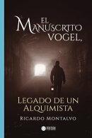 EL MANUSCRITO VOGEL, Legado de un Alquimista