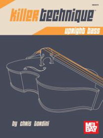 Killer Technique: Upright Bass【電子書籍】[ Chris Tordini ]