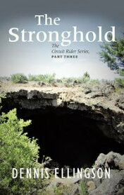 The Stronghold The Circuit Rider Series, Part Three【電子書籍】[ Dennis Ellingson ]