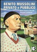 BENITO MUSSOLINI privato e pubblico