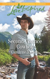 Second-ChanceCowboy(Mills&BoonLoveInspired)(CowboysofCedarRidge,Book2)