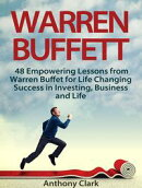 Warren Buffett: 48 Empowering Lessons from Warren Buffet for Life Changing Success in Investing, Business an…