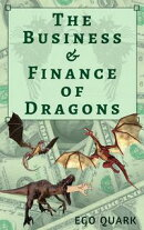 The Business and Finance of Dragons: A Business Parody