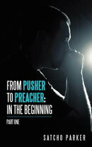 From Pusher to Preacher: in the Beginning