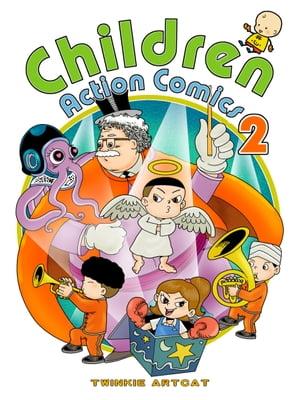 Children Action Comics 2【電子書籍】[ Twinkie Artcat ]