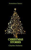 Charles Dickens: Christmas Stories (Prometheus Classics)