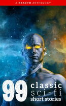 99 Classic Science-Fiction Short Stories: Works by Philip K. Dick, Ray Bradbury, Isaac Asimov, H.G. Wells, E…