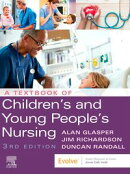 A Textbook of Children's and Young People's Nursing - E-Book