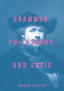 Grammar, Philosophy, and Logic