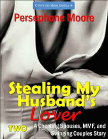 Stealing My Husband's Lover 2【電子書籍】[ Persephone Moore ]