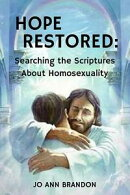 Hope Restored: Searching the Scriptures About Homosexuality