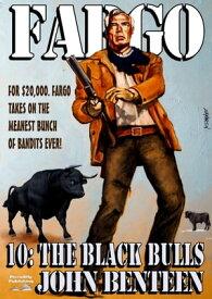 Fargo 10: The Black Bulls【電子書籍】[ John Benteen ]