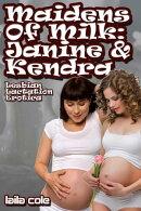 Maidens Of Milk: Kendra & Janine (Lesbian Lactation Erotica)