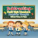 Subtracting Multi Digit Numbers Requires Thought | Children's Arithmetic Books