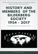 History and Members of the Bilderberg Society 1954 ? 2017 ? II