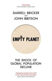 Empty PlanetThe Shock of Global Population Decline【電子書籍】[ Darrell Bricker ]