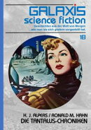 GALAXIS SCIENCE FICTION, Band 18: DIE TANTALUS-CHRONIKEN