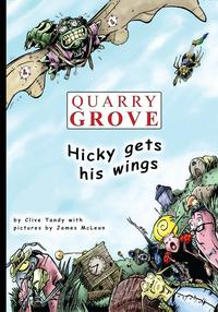 Quarry GroveHicky Gets His Wings【電子書籍】[ Clive Tandy ]