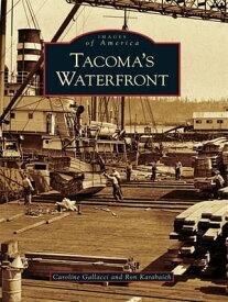 Tacoma's Waterfront【電子書籍】[ Caroline Gallacci ]