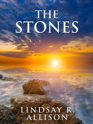 The Stones【電子書籍】[ Lindsay R. Allison ]