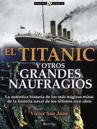 El Titanic y otros grandes naufragios【電子書籍】[ V?ctor San Juan ]