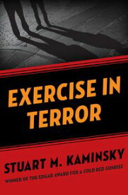 Exercise in TerrorA Novel【電子書籍】[ Stuart M. Kaminsky ]