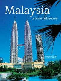 Malaysia: A Travel Adventure【電子書籍】[ Lorien Holland ]