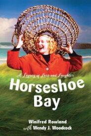 Horseshoe Bay【電子書籍】[ Winifred Rowland ]