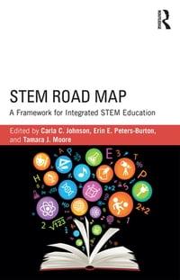 STEM Road MapA Framework for Integrated STEM Education【電子書籍】