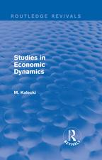 RoutledgeRevivals:StudiesinEconomicDynamics(1943)