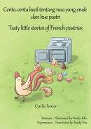 Cerita-cerita kecil tentang rasa yang enak dan kue pastri - Tasty little stories of French pastries