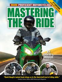 MasteringtheRideMoreProficientMotorcycling,2ndEdition