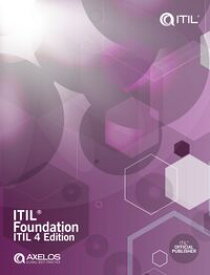 ITIL Foundation: ITIL 4 Edition【電子書籍】[ AXELOS Limited ]