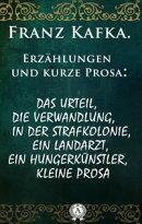 Franz Kafka. Erzählungen und kurze Prosa