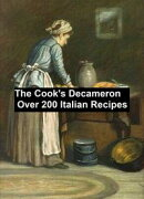 The Cook's Decameron: a Study in Taste, containing 230 recipes for Italian dishes