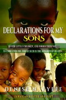 Declarations for My Sons