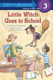 Little Witch Goes to School【電子書籍】[ Deborah Hautzig ]